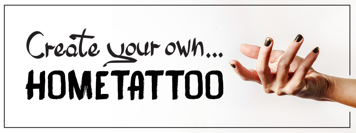 CREATE YOUR HOME TATTOO